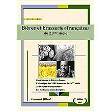 Bières et brasseries françaises du 21ème siècle – Edition 2017 (French Edition)