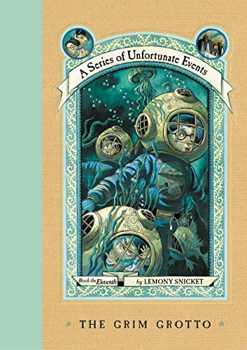 The Grim Grotto (A Series of Unfortunate Events, Book 11) (A Series Of Unfortunate Events The Penultimate Peril)