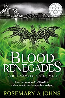 Blood Renegades (Rebel Vampires Book 3) by [Johns, Rosemary A]
