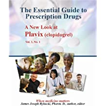The Essential Guide to Prescription Drugs, A New Look at Plavix (clopidogrel)