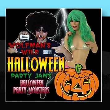 wolfmans wild halloween party jams - Wild Halloween Party