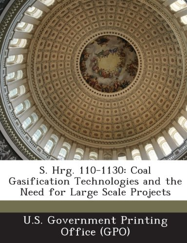 S. Hrg. 110-1130: Coal Gasification Technologies and the Need for Large Scale Projects