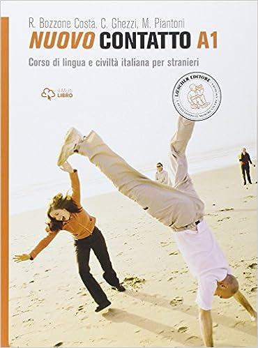 Nuovo Contatto A1. Corso Di Lingua E Civiltà Italiana Per Stranieri por Chiara Ghezzi epub