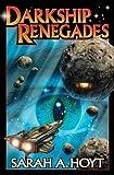 Darkship Renegades, Sarah A. Hoyt, 1451638523