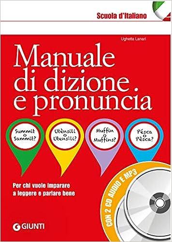 Manuale di dizione e pronuncia. Con 2 CD-Audio