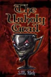 The Unholy Grail, J. M. Rich, 160860697X