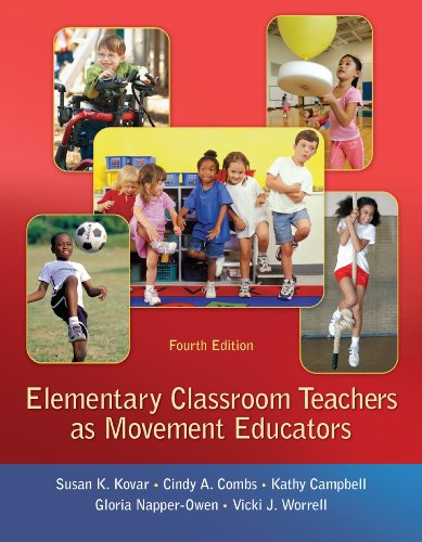 Elementary Classroom Teachers as Movement Educators, 4th edition