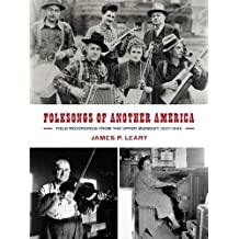 Folksongs of Another America: Field Recordings from the Upper Midwest, 1937–1946