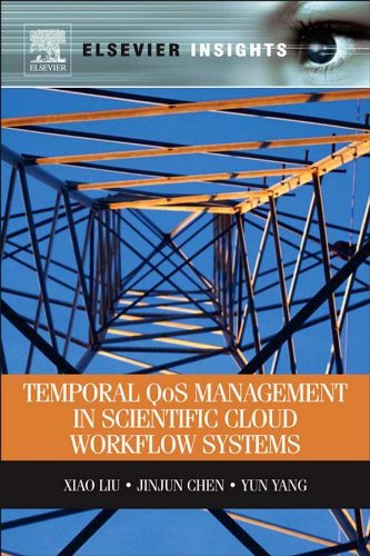 Download Temporal QOS Management in Scientific Cloud Workflow Systems (Elsevier Insights) Pdf