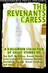 The Revenant's Caress: A Halloween Collection of Ghost Stories (Volume 1)