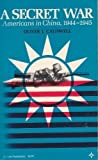 img - for A Secret War: Americans in China, 1944 - 1945 (Arcturus Books) by Oliver J. Caldwell (1973-09-01) book / textbook / text book