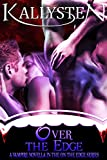 Over The Edge: A vampire menage novella in the On The Edge series