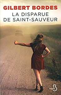 La disparue de Saint-Sauveur par Gilbert Bordes