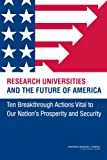 img - for Research Universities and the Future of America: Ten Breakthrough Actions Vital to Our Nation's Prosperity and Security book / textbook / text book