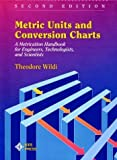 Metric Units and Conversion Charts by Theodore Wildi (1995-01-15)
