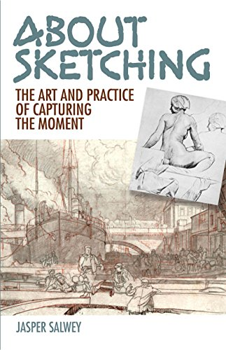 About Sketching: The Art and Practice of Capturing the Moment by [Salwey, Jasper, Squirrell, Leonard]
