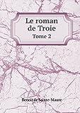 le roman de troie tome 2 french edition
