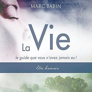 La Vie - Être humain (La Vie. Le guide que vous n'avez jamais eu 1) Audiobook