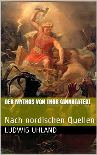 Der Mythos von Thor (annotated): Nach nordischen Quellen (German Edition)