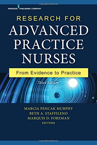 Research for Advanced Practice Nurses, Third Edition: From Evidence to Practice by Springer Publishing Company