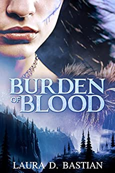 Burden of Blood by [Bastian,Laura D.]