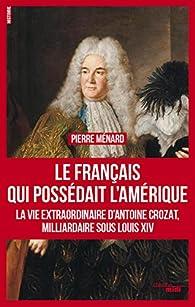 Le Français qui possédait l'Amérique par Pierre Ménard (II)