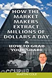 How the market makers extract millions of dollars a day & How to grab your share
