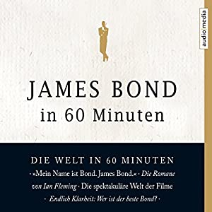 James Bond in 60 Minuten Hörbuch