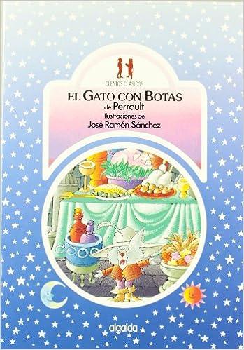 El gato con botas / Puss in Boots (Infantil - Juvenil) (Spanish Edition): José Ramón (Ilus Sánchez Sanz: 9788476471418: Amazon.com: Books
