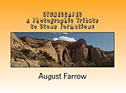StoneScapes: A Photographic Tribute to Stone Formations (English Edition) por [Farrow, August]