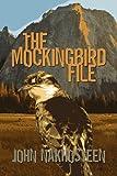 The Mockingbird File, John Nakhosteen, 1606936344