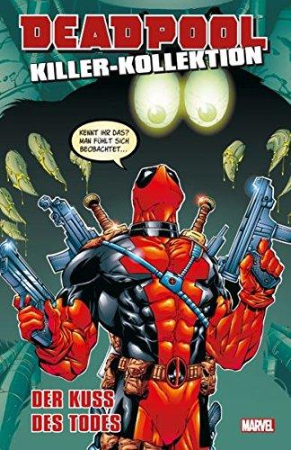 Deadpool Killer-Kollektion: Bd. 5: Der Kuss des Todes
