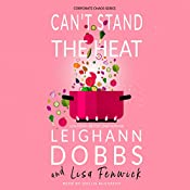 Can't Stand the Heat: Corporate Chaos Series, Book 2 | Leighann Dobbs, Lisa Fenwick
