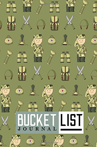 Read Online Bucket List Journal: Bucket List Book Journal, Bucket List Journals For Women, Bucket List Journal For Women, Bucket List Organizer, Record Your ... & Deadlines, Cute Army Cover (Volume 81) PDF