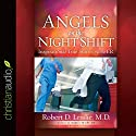 Angels on the Night Shift Audiobook by Robert D. Lesslie Narrated by Lloyd James