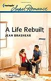 A Life Rebuilt, Jean Brashear, 0373717873