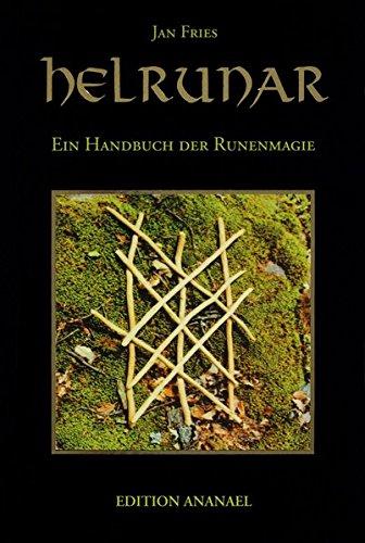 Helrunar: Ein Handbuch der Runenmagie Taschenbuch – 1. März 2018 Jan Fries Nema Ines Mullins Michael DeWitt