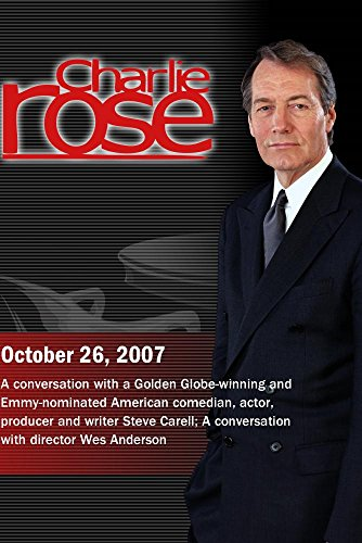 Charlie Rose - Steve Carell / Wes Anderson (October 26, 2007) (Bottles Twenty)