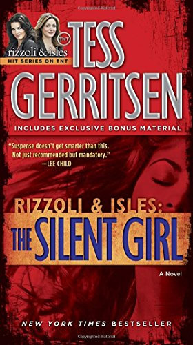 The Silent Girl (with bonus short story Freaks): A Rizzoli & Isles Novel