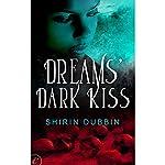 Dreams' Dark Kiss | Shirin Dubbin