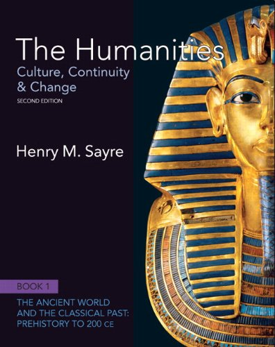 The Humanities + New Myartslab With Pearson Etext: Culture, Continuity and Change, Book 1: Prehistory to 200 Ce