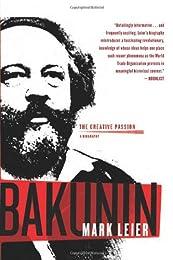 Bakunin: The Creative Passion
