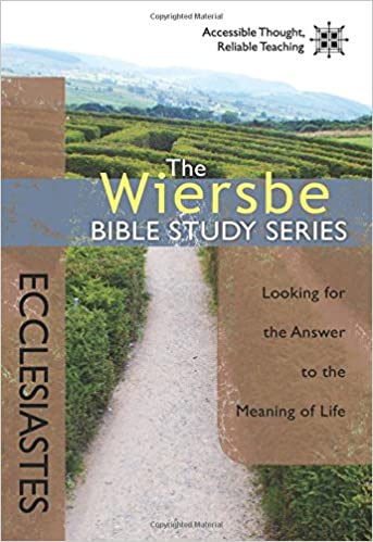 The Wiersbe Bible Study Series: Ecclesiastes: Looking for