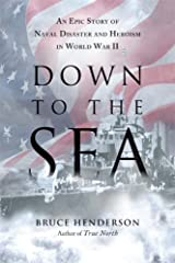 Down to the Sea: An Epic Story of Naval Disaster and Heroism in World War II Kindle Edition