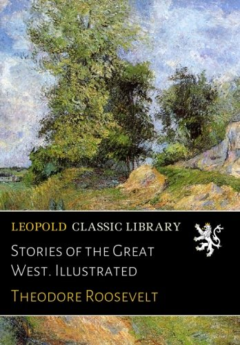 Stories of the Great West. Illustrated PDF