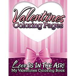 Valentines Coloring Pages: Love Is In The Air! - My Valentines Coloring Book