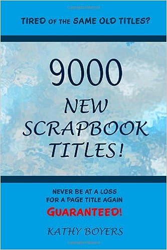 9000 New Scrapbook Titles Kathleen Boyers 9780557135745 Amazon