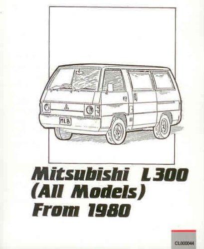 Mitsubishi Owner S Repair Guide L300 Van 1980 To 1986 All