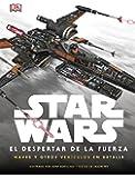 Star Wars. El Despertar De La Fuerza. Naves Y Otros Vehículos En Detalle