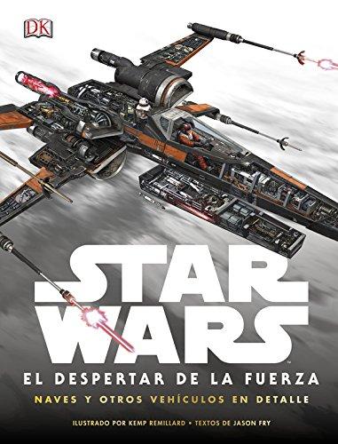 Star Wars: el despertar de la Fuerza. Naves y otros vehculos en detalle PDF